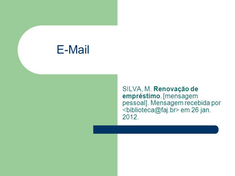 E-Mail SILVA, M. Renovação de empréstimo. [mensagem pessoal].